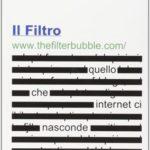 Il filtro. Quello che Internet ci nasconde