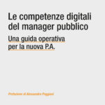"""Giovedì 5 febbraio presentazione del libro """"Le competenze digitali del manager pubblico"""", di Giuseppe Iacono e Flavia Marzano"""