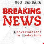 Breaking news. Conversazioni in redazione