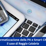 Informatizzazione della PA e Smart Cities il caso di Reggio Calabria