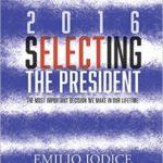 """""""Selecting the President"""" –  Gli States al voto e le virtù per entrare alla Casa Bianca"""