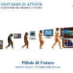 """Roberto Saracco (EIT Digital): """"Nel 2018 nel mondo  più smartphone che televisioni –  la Tv si reinventa e va più forte che mai nel mondo dove il medium è il messaggio"""""""