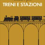 """Menduni: """"Andare per treni e stazioni"""""""