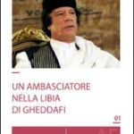 Trupiano - Un ambasciatore nella Libia di Gheddafi
