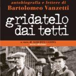 Gridatelo dai tetti, autobiografia e lettere di Bartolomeo Vanzetti
