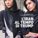 """""""L'Iran al tempo di Trump"""", di Luciana Borsatti"""
