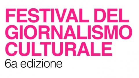 Festival del giornalismo culturale alla 6° edizione