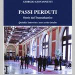 Passi perduti. Storie dal Transatlantico. Quindici interviste e uno scritto inedito – di Giorgio Giovannetti