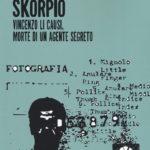 Skorpio – Vincenzo Li Causi morte di un agente segreto di Massimiliano Giannantoni