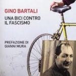 Gino Bartali: Una bici contro il fascismo di Alberto Toscano