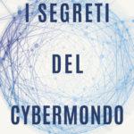 I segreti del cybermondo: Nel labirinto digitale nessuno è al sicuro
