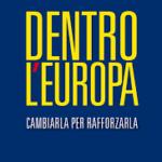 Dentro l'Europa. Cambiarla per rafforzarla, di Carmelo Cedrone