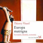 Europa Matrigna. Sovranità -identità - economie di Thierry Vissol