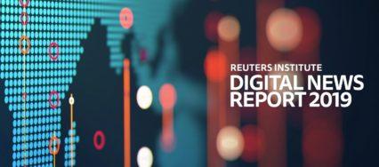 Digital news report 2019 - Reuters Institute